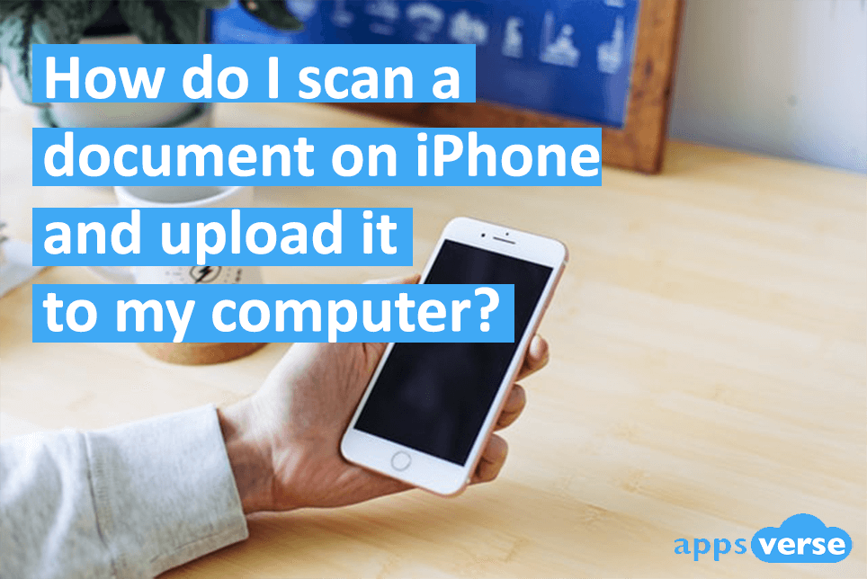 How do I scan a document on iPhone and upload it to my computer?
