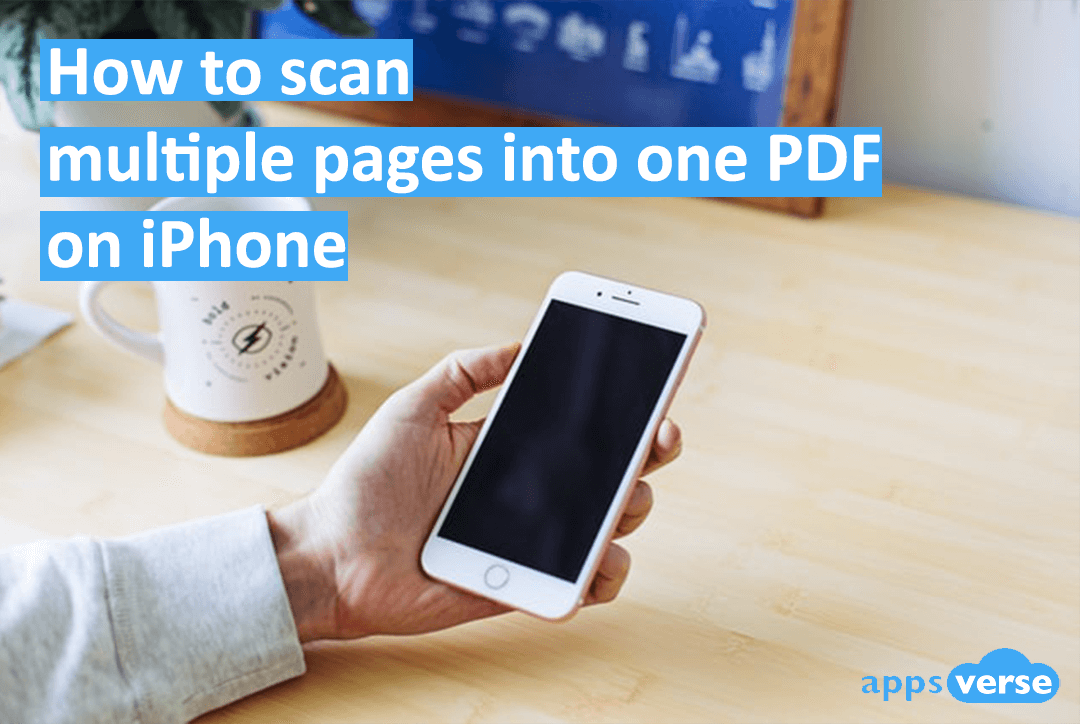 How to scan multiple pages into one PDF on iPhone