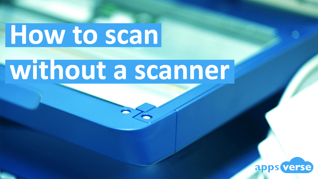 How to scan without a scanner