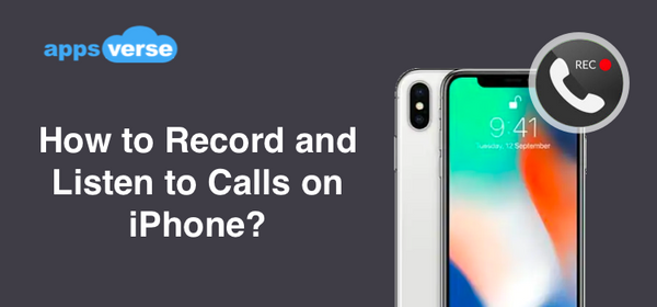 How to Record and Listen to Calls on iPhone?