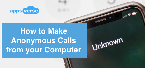 How to Make Anonymous Calls from your Computer