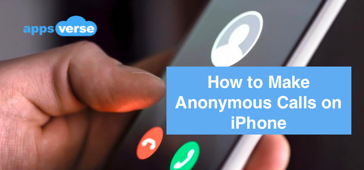 How to Make Anonymous Calls from Your iPhone?