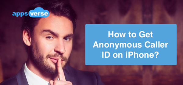How to Get Anonymous Caller ID on iPhone?