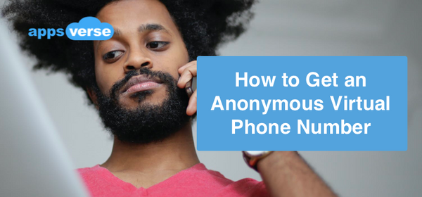How to Get an Anonymous Virtual Phone Number